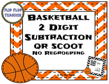 Basketball 2 Digit Subtraction (no regrouping) QR Code Scoot Activity