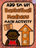 March Madness Basketball Add 'Em Up! Math Activity