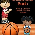 Basketball Bash:  Math & Literacy Centers for Your Firsties!