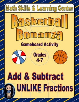 """Basketball Math Skills & Learning Center (Add & Subtract """"Unlike"""" Fractions)"""