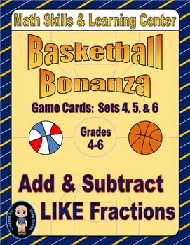 "Basketball Bonanza Game Cards (Add & Subtract ""LIKE"" Fractions) Sets 4-5-6"