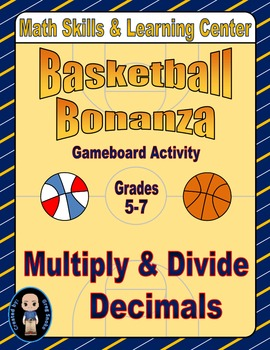 Basketball Math Skills & Learning Center (Multiply & Divide Decimals)