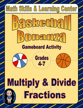 Basketball Math Skills & Learning Center (Multiply & Divide Fractions)
