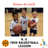 Basketball - Bounce and Catch Lesson K-2