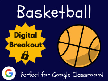 Basketball - Digital Breakout! (Escape Room, Scavenger Hunt, March Madness)