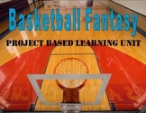 Basketball Fantasy: Project Based Learning Unit (Reading, Math, and Technology)