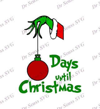 Days Until Christmas Svg Free.Grinch Days Till Christmas Dr Seuss Svg 2 Svg Dxf Cricut Silhouette Cut File