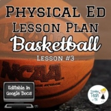 Basketball Lesson Plan for Middle/High School #3 - Editabl
