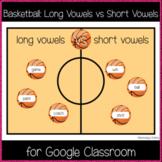 Basketball: Long Vowels vs Short Vowels (Great for Google Classroom!)