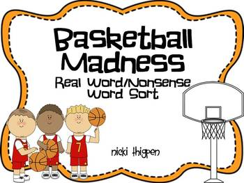 Basketball Madness--Real word/Nonsense Word Sort