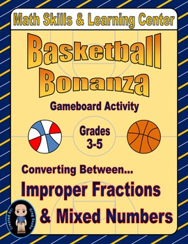 Basketball Math Skills & Learning Center (Improper Fractions & Mixed Numbers)