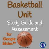 Basketball Unit Study Guide and Assessment for Google Slides™