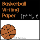 Basketball Writing Paper and Write the Room FREEBIE