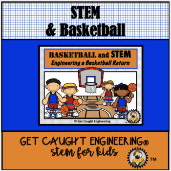 Basketball and STEM! Engineer a Basketball Return System