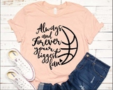 Basketball mom SVG Always and forever your biggest fan basketball sister 333svb