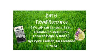 Bat 6 Novel Resource Guide {Vocab, Test, Discussion Question, Answer Key, etc}