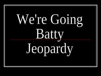 Bat Jeopardy