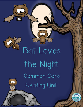 Bat Loves the Night Cross Curricular Reading Unit