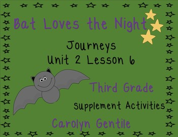 Bat Loves the Night Journeys Unit 2 Lesson 6 3rd grade 2014 version Sup. Act.