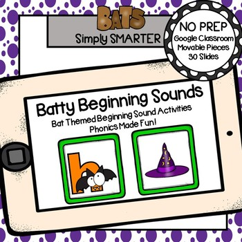 Bat Themed Beginning Sound Activities For GOOGLE CLASSROOM