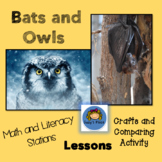 Bat and Owl - Non fiction, crafts, comparing , Math and Literature stations