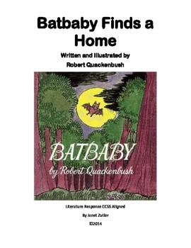 Batbaby Finds a Home Literature Response / Comprehension Guide CCSS Aligned
