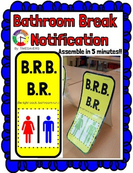 Self Standing Bathroom Desk Sign - (Be Right Back, Bathroom Run)