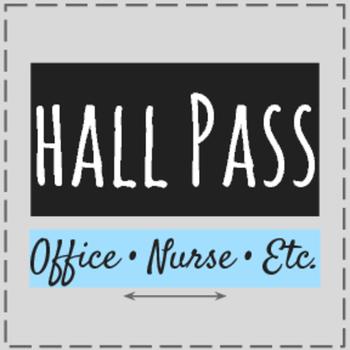Bathroom Passes and Hall Pass