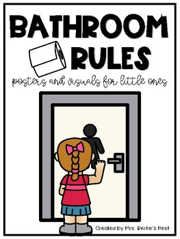 Bathroom Rules Posters And Visuals By Kristin Bertie Tpt