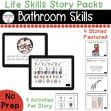 Bathroom Skills Life Skills Digital Story Packs  (Boom Lea