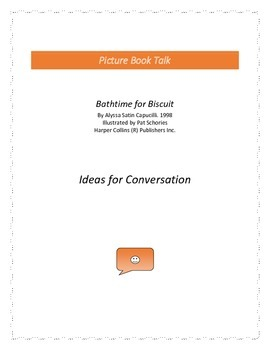 Bathtime for Biscuit: Ideas for Conversation