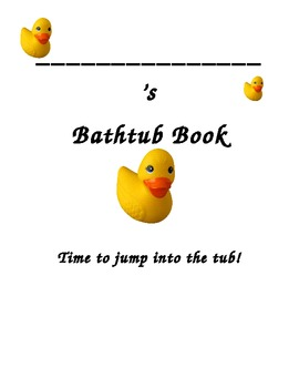 Bathtub Rhyming Book--and it's waterproof!! (fill-in-blanks and illustrate)