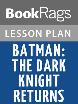 Batman: The Dark Knight Returns Lesson Plans
