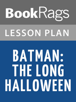 Batman: The Long Halloween Lesson Plans