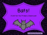 Bats! A Unit for the Primary Classroom!