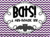 Bats: A mini- thematic unit!