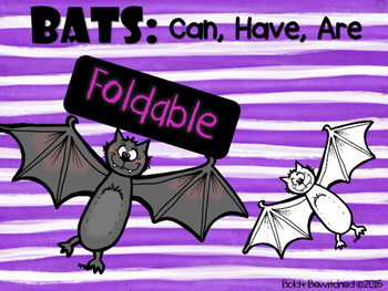 Bats: Can, Have, Are Foldable