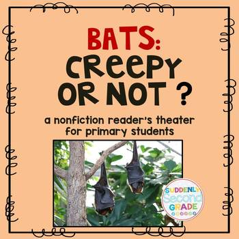 Bats: Creepy or Not? (an original reader's theater for primary students)