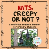 Bats: Creepy or Not? (an original reader's theater for pri