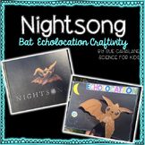 Bats & Echolocation Craftivity, Nightsong book companion
