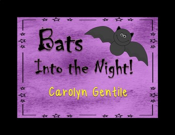 Bats!  Into the Night!