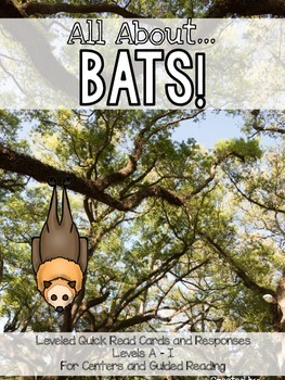 Bats! Leveled Quick Read Cards and Response Activities