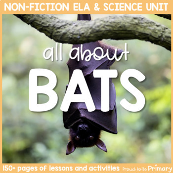 Bats Non-Fiction ELA & Science Unit