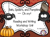 Bats, Spiders, and Pumpkins...Oh my!  Reading and Writing Workshop Unit