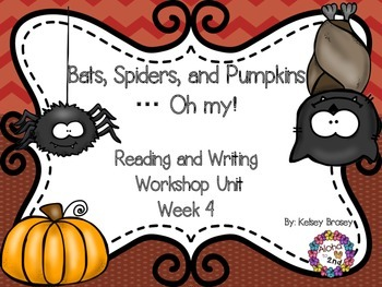 Bats, Spiders, and Pumpkins...Oh my!  Reading and Writing Workshop Week 4