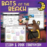 Bats at the Beach Read Aloud Lesson: Use text evidence to describe story events