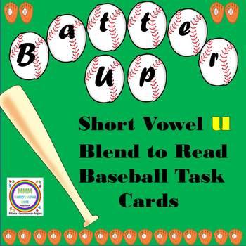 Batter Up Task Cards Blend to Read CVC Words short u