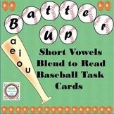 Batter Up Task Cards Blend to Read Bundle CVC Words
