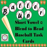 Batter Up Task Cards Blend to Read CVC Words  Short A