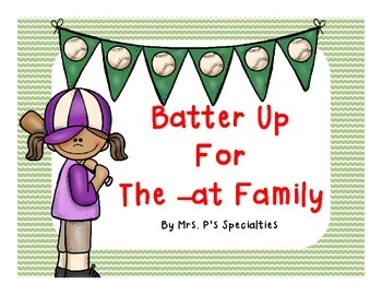Batter Up for the -at Family